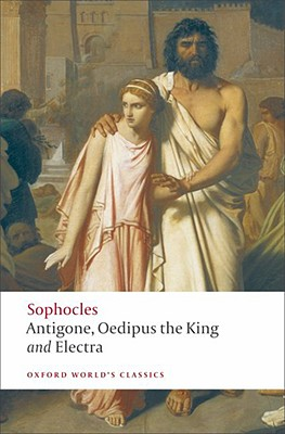 Antigone, Oedipus the King, Electra By Sophocles/ Kitto, H. D. F. (TRN)/ Hall, Edith (EDT)